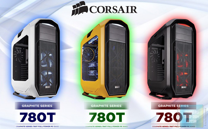 Обзор и тест корпуса Corsair Graphite Series 780T